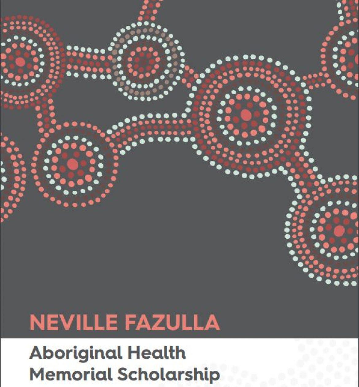 Neville Fazulla Aboriginal Health Memorial Scholarship